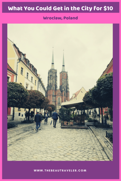 What You Could Get in Wroclaw for $10 - The BeauTraveler
