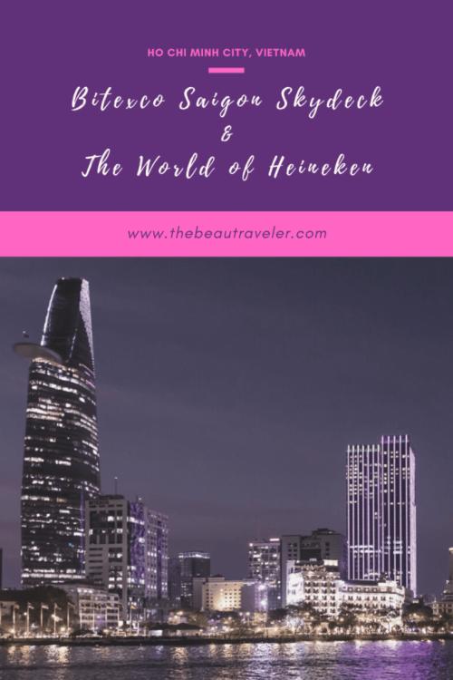 A Must-Visit Spot in Ho Chi Minh City: Bitexco Saigon Skydeck & The World of Heineken - The BeauTraveler