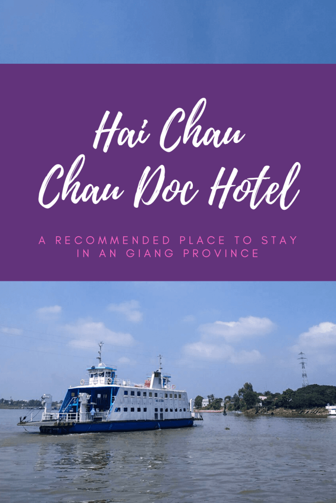 Hai Chau, Chau Doc Hotel: A Recommended Place to Stay in An Giang Province - The BeauTraveler