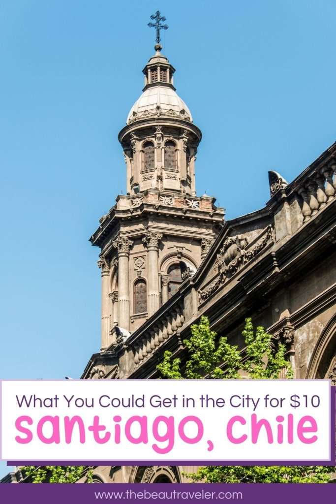 What You Could Get in Santiago for $10 - The BeauTraveler