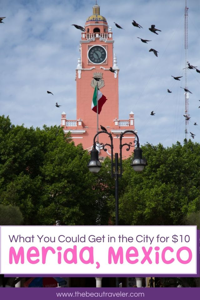 What You Could Get in Merida for $10 - The BeauTraveler