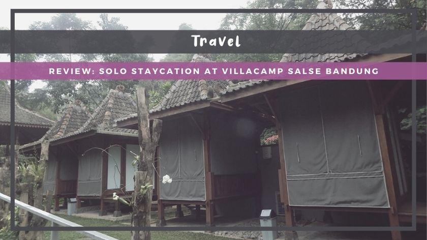 Review: Solo Staycation at VillaCamp Salse Bandung