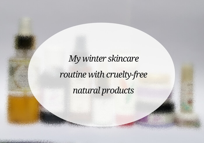 Winter Skincare Routine with cruelty-free products