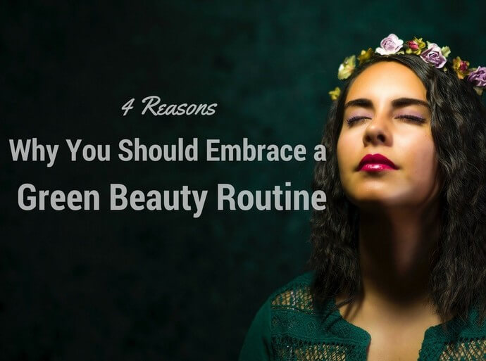 Embrace Green Beauty Routine