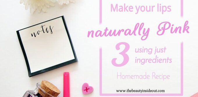 Make your lips pink naturally using just 3 ingredients