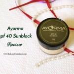 Ayorma Sunblock SPF 40 Review