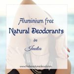 Aluminium free Natural Deodorants in India