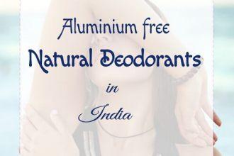 Aluminium free Natural Deodorants in India