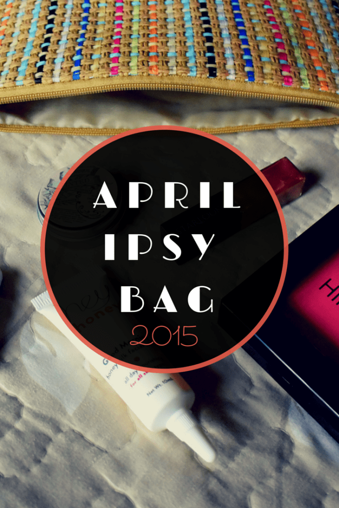April IPSY Bag 2015 | Makeup | Skincare | Beauty Subscription