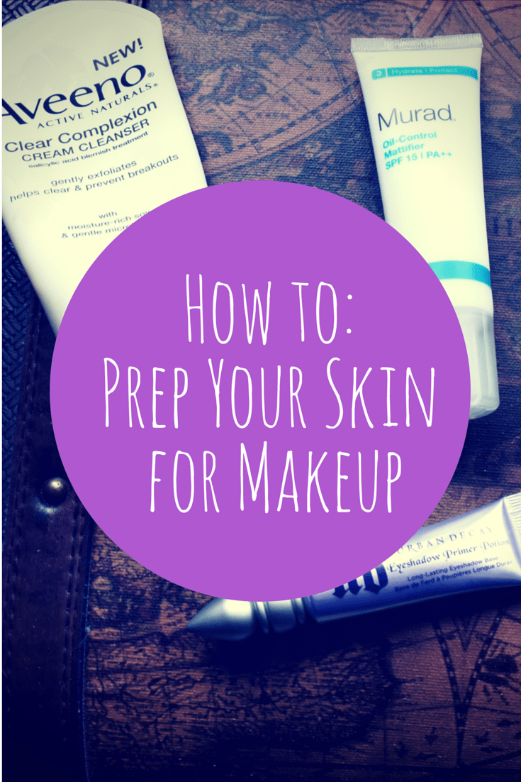 How To: Prep You Skin For Makeup. Tips for all skin types