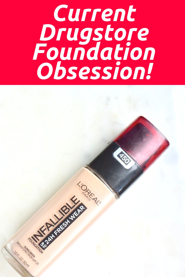 Current Drugstore Foundation Obsession LO'real Infallible Long Lasting Foundation