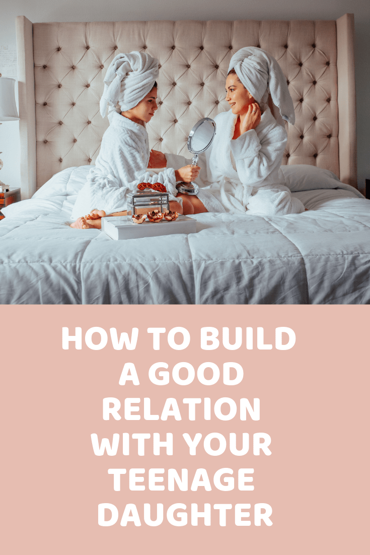 how to build a good relation with your teenager