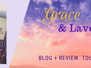 Grace & Lavender- Blog Tour & Giveaway