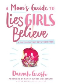 a-moms-guide-to-lies-girls-believe