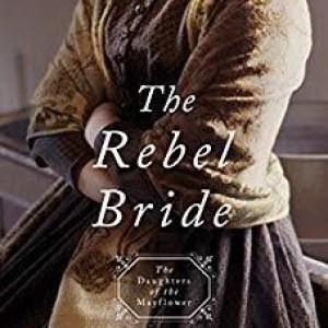 The Rebel Bride (Daughters of the Mayflower #10)