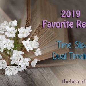 2019 Favorite Reads: Time Slip/Dual Timeline