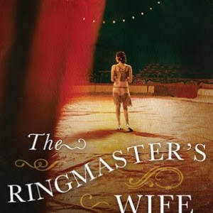 The Ringmaster's Wife – Audiobook Review