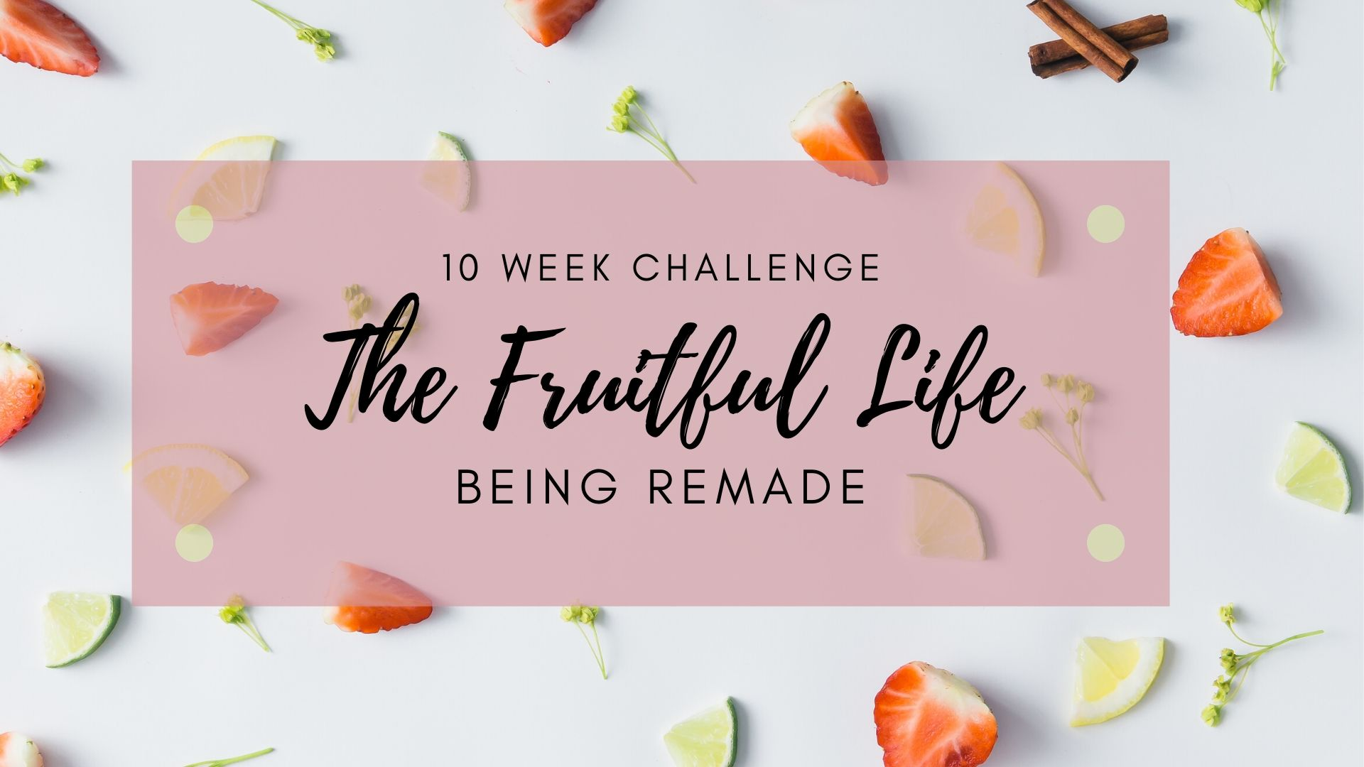 Living The Fruitful Life Part Seven Beingremade