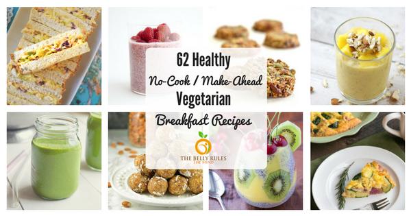 62 Healthy No-Cook / Make-Ahead Vegetarian Breakfast Ideas