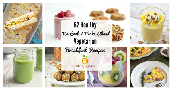 62 Healthy No-Cook / Make-Ahead Vegetarian Breakfast Ideas