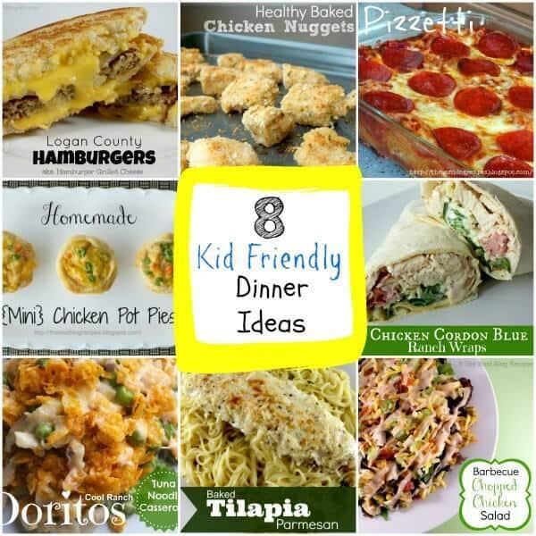 8 Kid Friendly Dinner Ideas 1