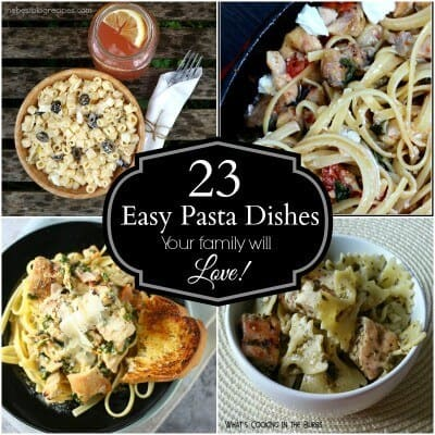23 Easy Pasta Dishes Your Family will LOVE from The Best Blog Recipes