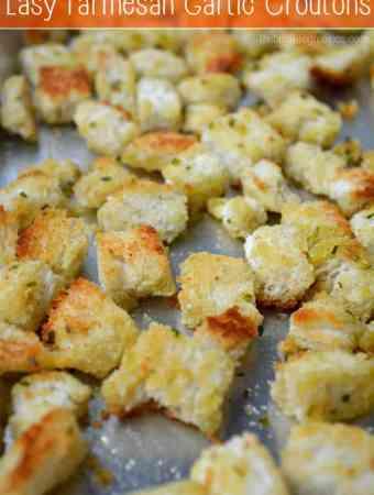 Easy Homemade Parmesan Garlic Croutons