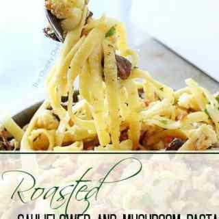 Roasted Cauliflower and Mushroom Pasta