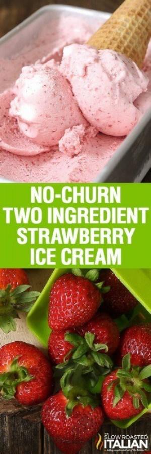 No-Churn 2 Ingredient Strawberry Ice Cream