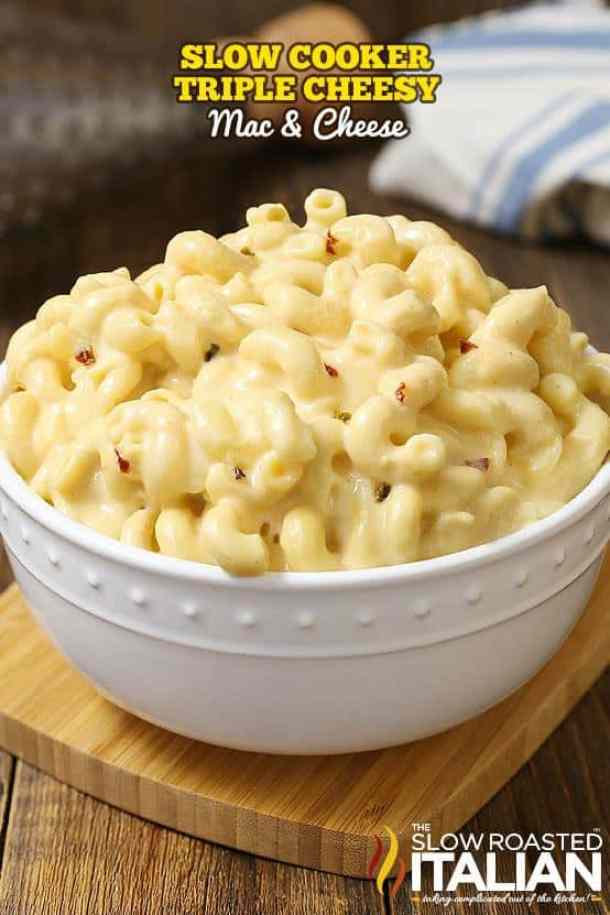 Slow Cooker Triple Cheesy Mac and Cheese -- Part of The Best Macaroni and Cheese Recipes