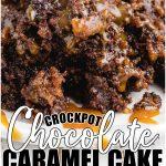Crockpot Chocolate Caramel Cake