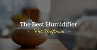 The Best Humidifier for Bedroom  Reviews and Top Picks ...