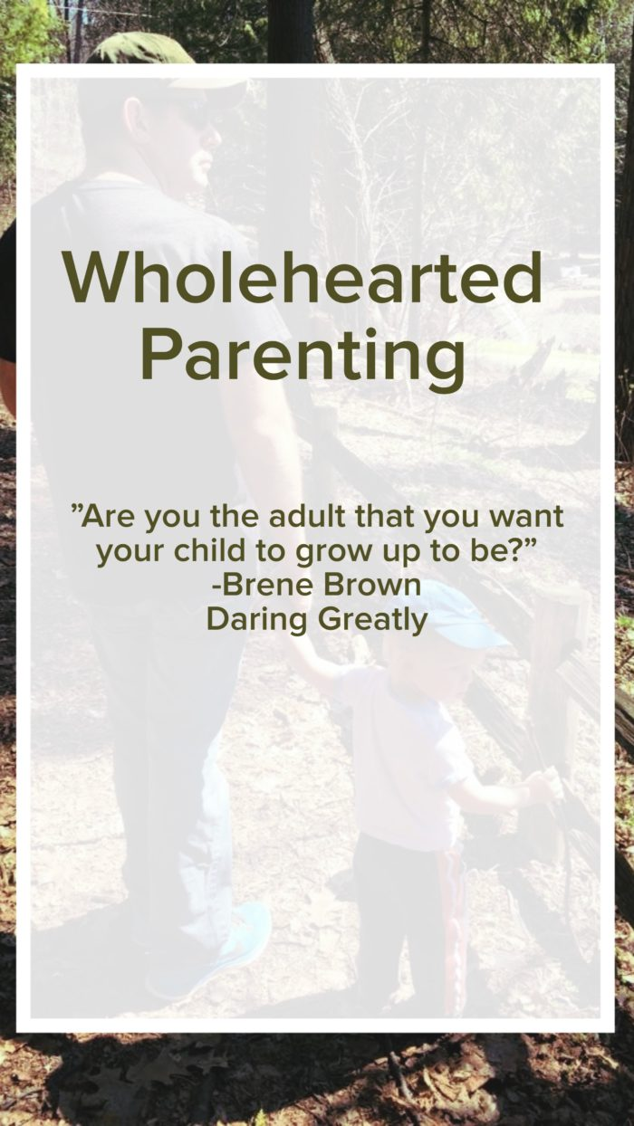 Wholehearted Parenting