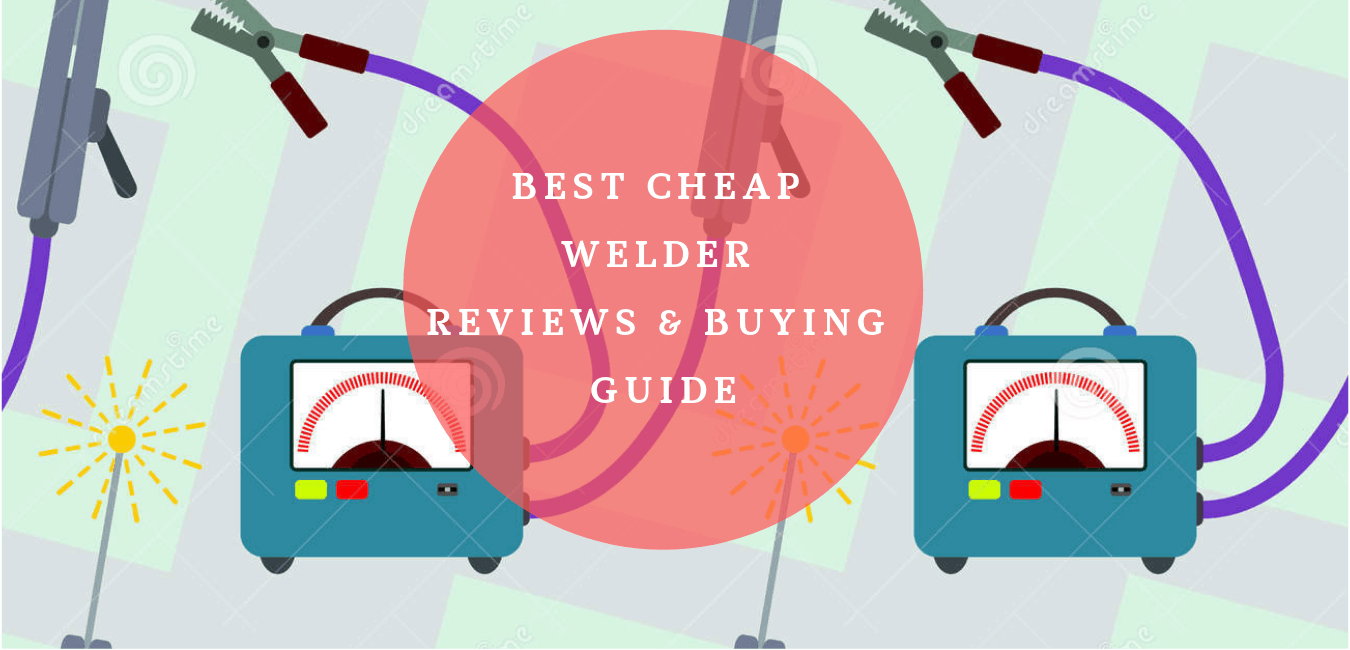 Best cheap welder reviews