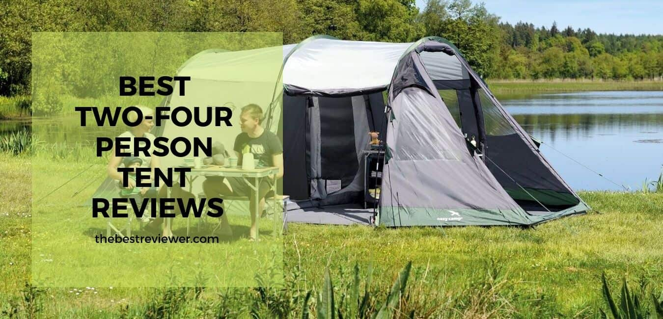 Best Two-Four Person Camping Tent Reviews