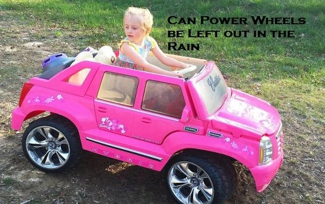 Can Power Wheels be Left out in the Rain