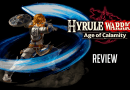 Hyrule Warriors: Age of Calamity Review – SATISYFYING PREQUEL?