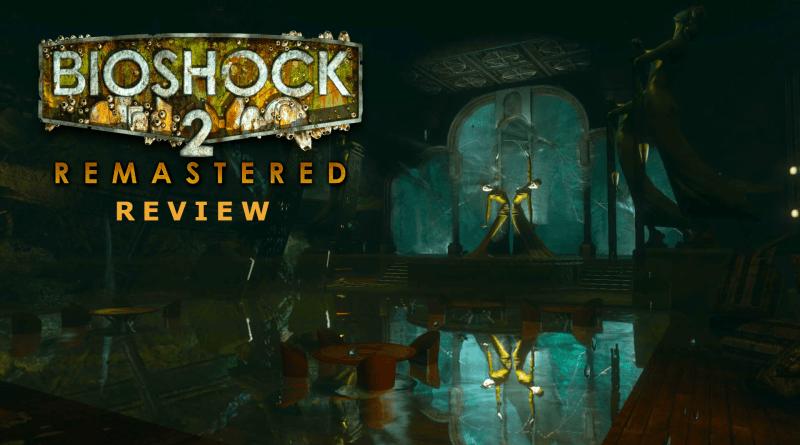 Bioshock 2 Remastered Review