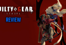 Guilty Gear -Strive- Review – A BOTCHED REBOOT?