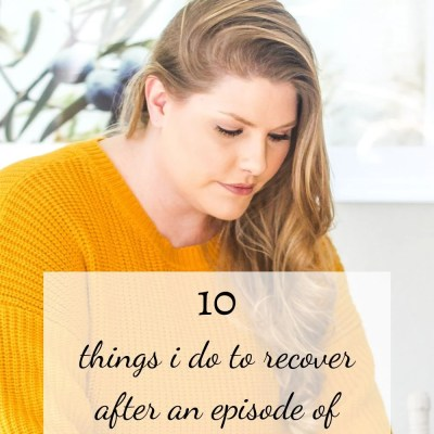 10 Things I Do to Recover After Binge Eating