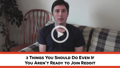 3 Things To Do Even If You Aren't Ready for Reddit