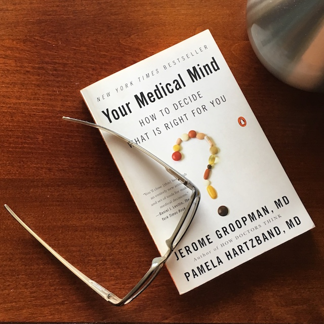 Your Medical Mind by Jerome Groopman, MD and Paula Hartzband, MD