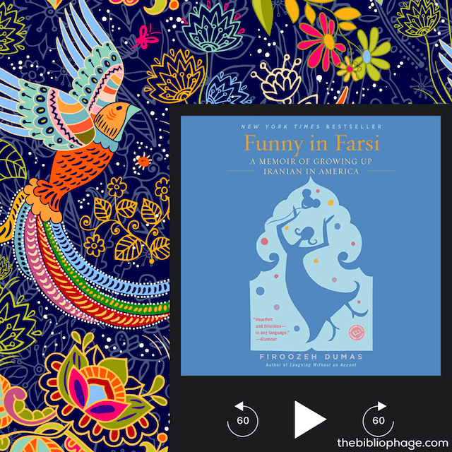 Funny in Farsi: A Memoir about Growing Up Iranian in America by Firoozeh Dumas