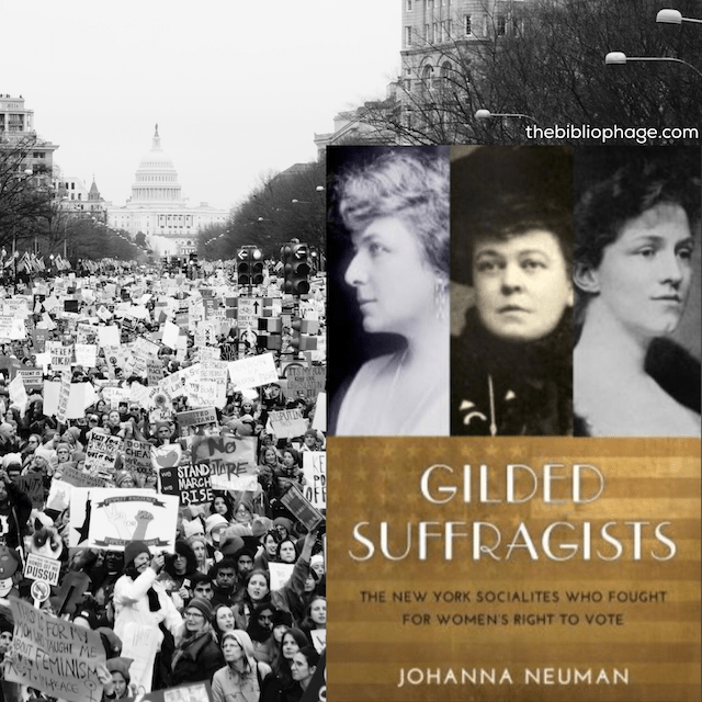 Book Review: Gilded Suffragists: The New York Socialites Who Fought for Women's Right to Vote by Johanna Neuman
