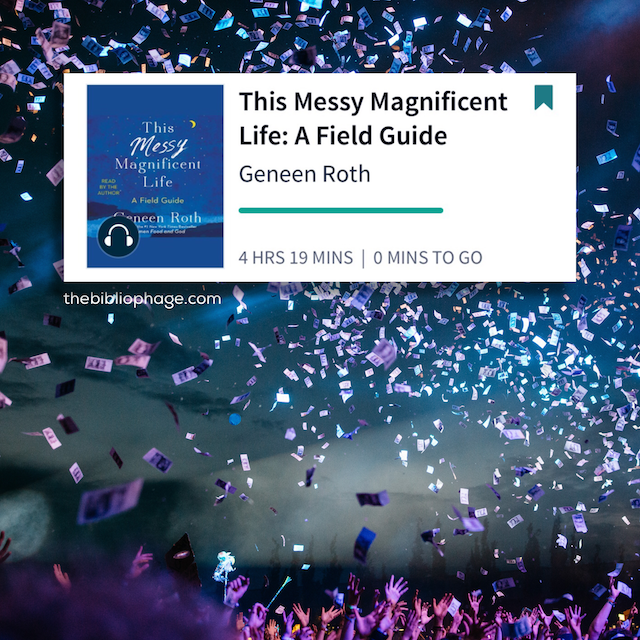 Book Review: This Messy Magnificent Life: A Field Guide by Geneen Roth