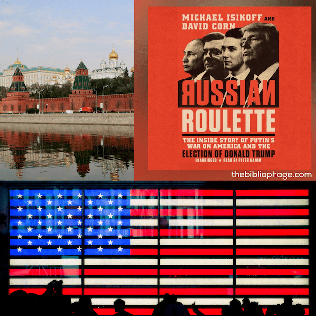 Russian Roulette by David Corn and Michael Isikoff