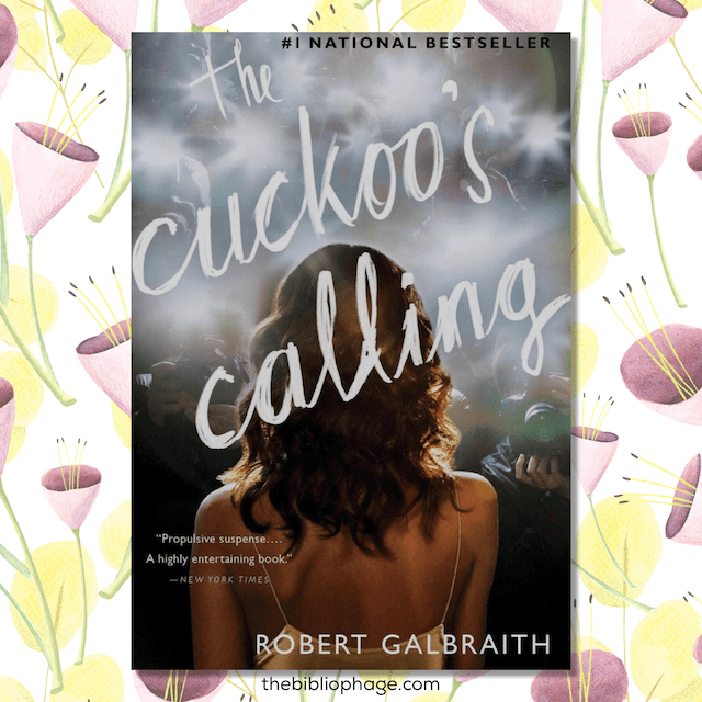 Book Review: The Cuckoo's Calling by Robert Galbraith (Cormoran Strike #1)