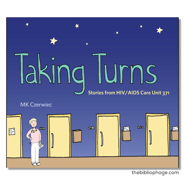 Taking Turns: Stories from HIV/AIDS Care Unit 371 by M.K. Czerwiec