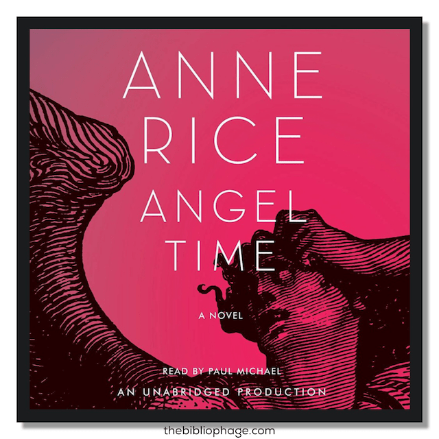 Book Review: Angel Time by Anne Rice