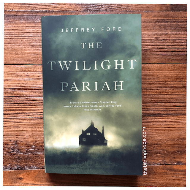 Book Review: The Twilight Pariah by Jeffrey Ford